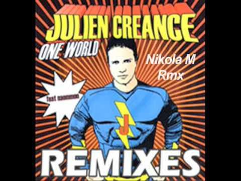 Julien Créance One World Nikola M Rmx