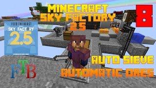 Auto Sieve / Auto Ores / Sky Factory 2.5 / FTB / Minecraft / Episode 08