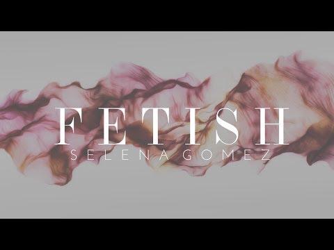 Fetish - Selena Gomez (feat. Gucci Mane) Lyrics