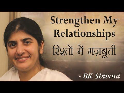 Strengthen My Relationships: BK Shivani (English Subtitles)