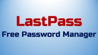Trick To Download LastPass: Free Password Manager 4.16.0 Latest Version | License: Freeware