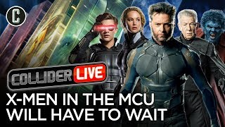 X-Men Might Not Be in the MCU for a Lonnggggg Time - Collider Live #153