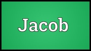 Jacob Meaning