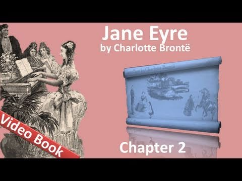 Chapter 02 - Jane Eyre by Charlotte Bronte