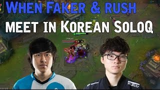 When Faker meets Rush in Korean SoloQ