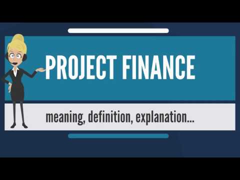What is PROJECT FINANCE? What does PROJECT FINANCE mean? PROJECT FINANCE meaning & explanation