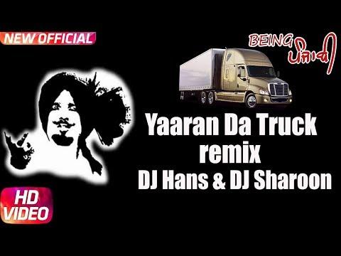 Yaaran Da Truck - Kuldeep Manak (Remix) | DJ Hans & DJ Sharoon | GT Road Te| Punjabi Remix Song 2017