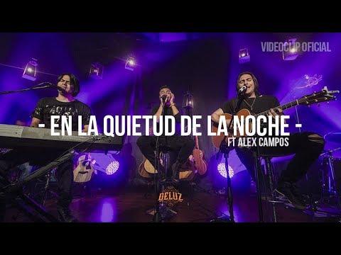 DeLuz ft Alex Campos - En La Quietud De La Noche Acustico.