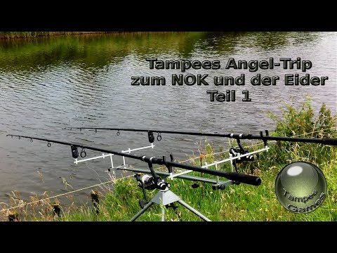Tampees Angel Trip zum NOK und der Eider Teil 1