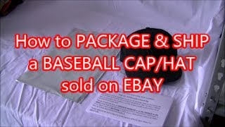 How To Ship A Baseball Cap/hat Sold On Ebay / What Sells On Ebay/ How To Make Money On Ebay