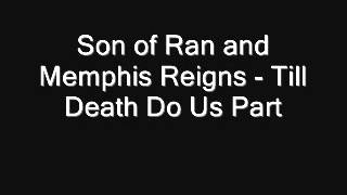 Son of Ran and Memphis Reigns - Till Death Do Us Part