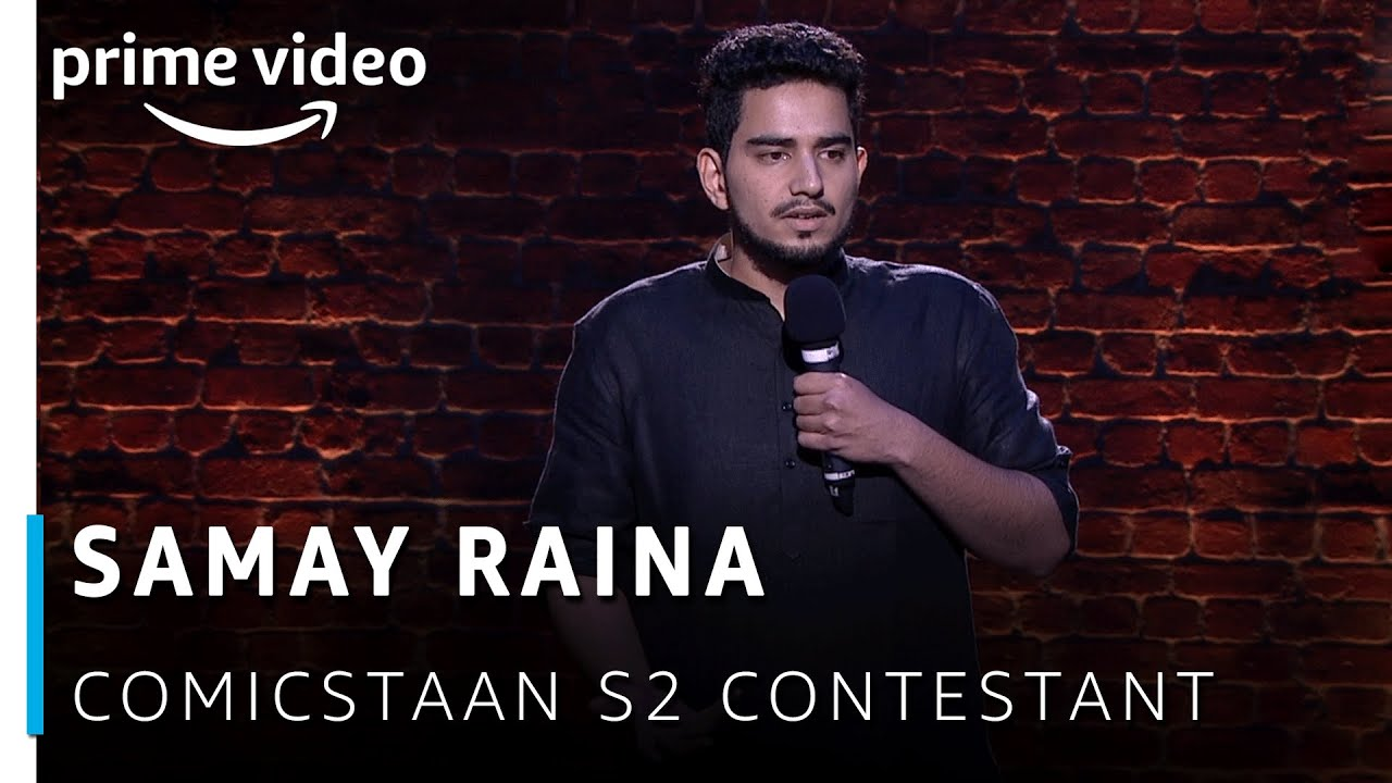 Samay Raina - Comicstaan Season 2 Contestant | New Amazon Original 2019