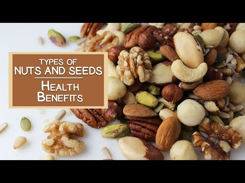 Types of Nuts and Seeds and Their Health Benefits