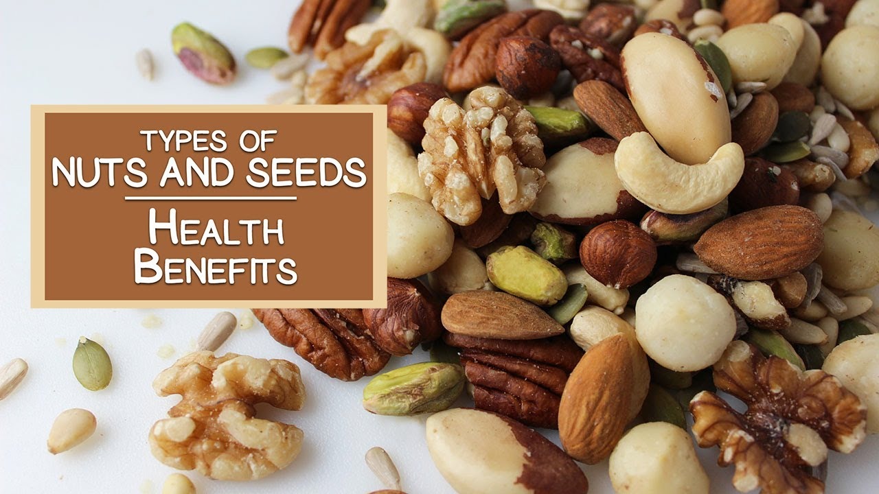 Types Of Nuts And Seeds And Their Health Benefits - Youtube-8598
