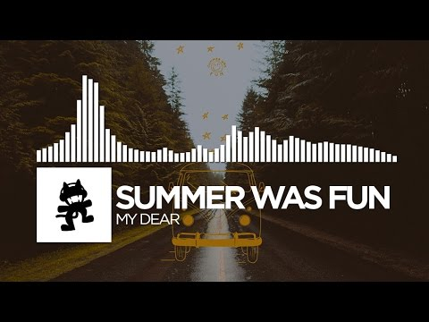 Summer Was Fun - My Dear [Monstercat Release]