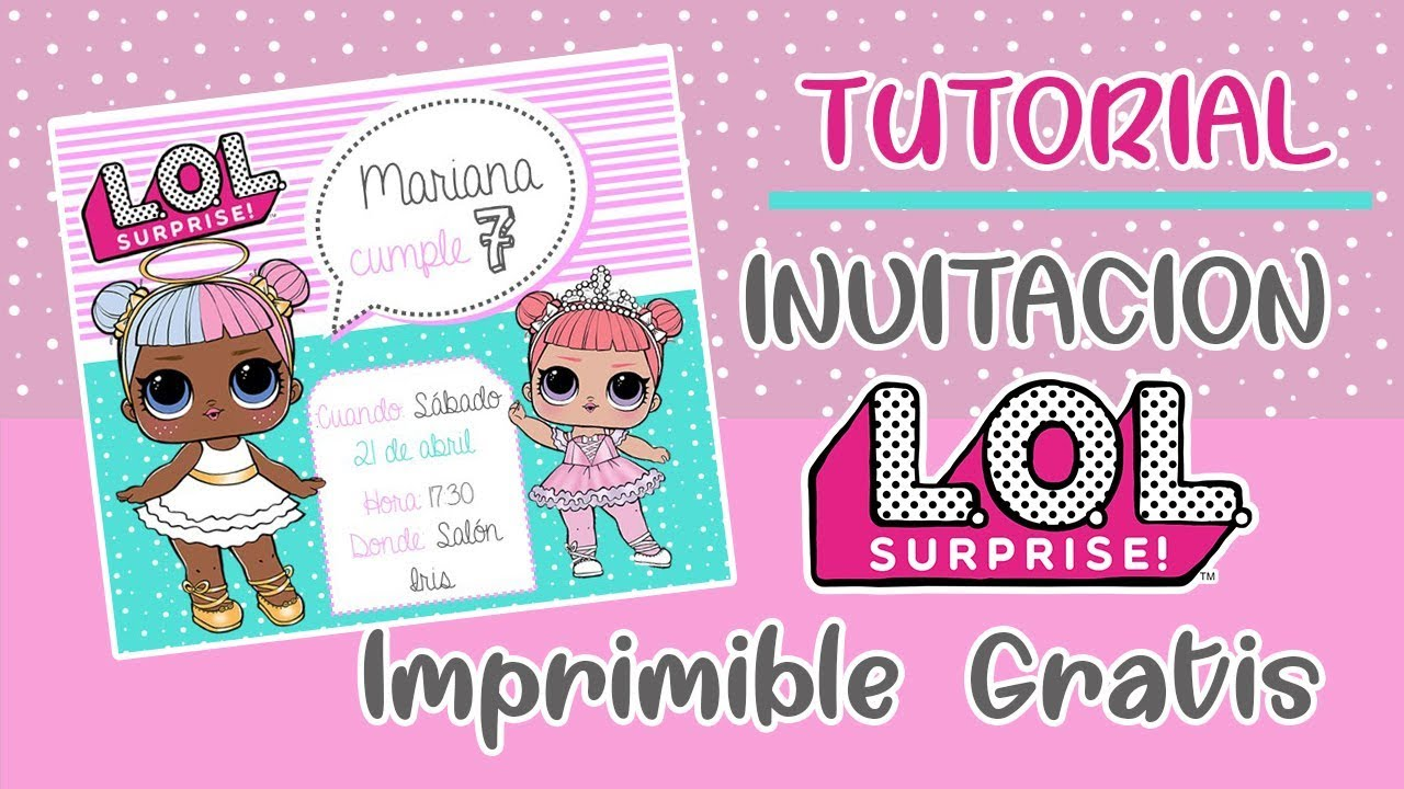 Tutorial Invitacion Cumpleaños Lol Surprise Facil Descarga
