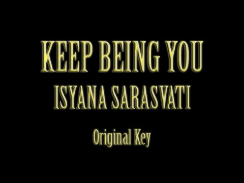 Keep Being You Isyana Sarasvati Karaoke Original Key