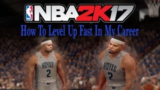 NBA 2K17 My Career How to Get To A 99 Overall Fast