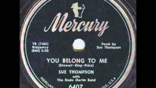 Sue Thompson - You Belong To Me (1952)