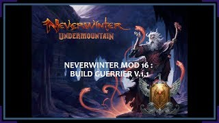 NEVERWINTER MOD 16 : BUILD GUERRIER V1.1