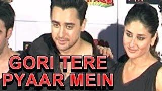 Gori Tere Pyaar Mein - Official Trailer Launch | Imran Khan, Kareena Kapoor