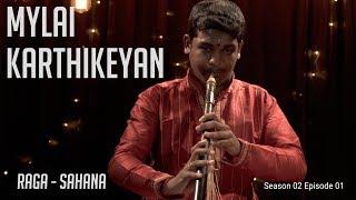 Mylai Karthikeyan | Raga Sahana | MadRasana Unplugged Season 02 Episode 01