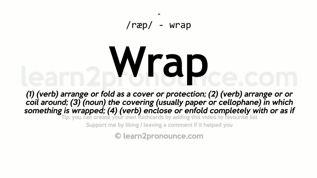 Wrap pronunciation and definition