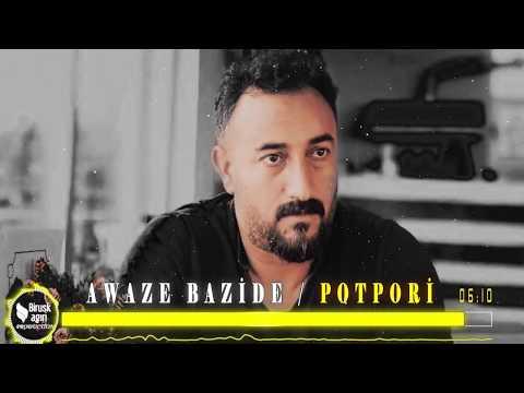 AWAZÊ BAZÎDÊ - POTPORÎ  2019 [Official Music]