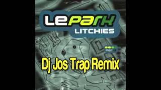 Le Park - Litchies  (Dj Jos Remix)
