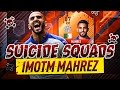 BRAND NEW IMOTM MAHREZ SUICIDE SQUADS!!! - FIFA 17 Ultimate Team