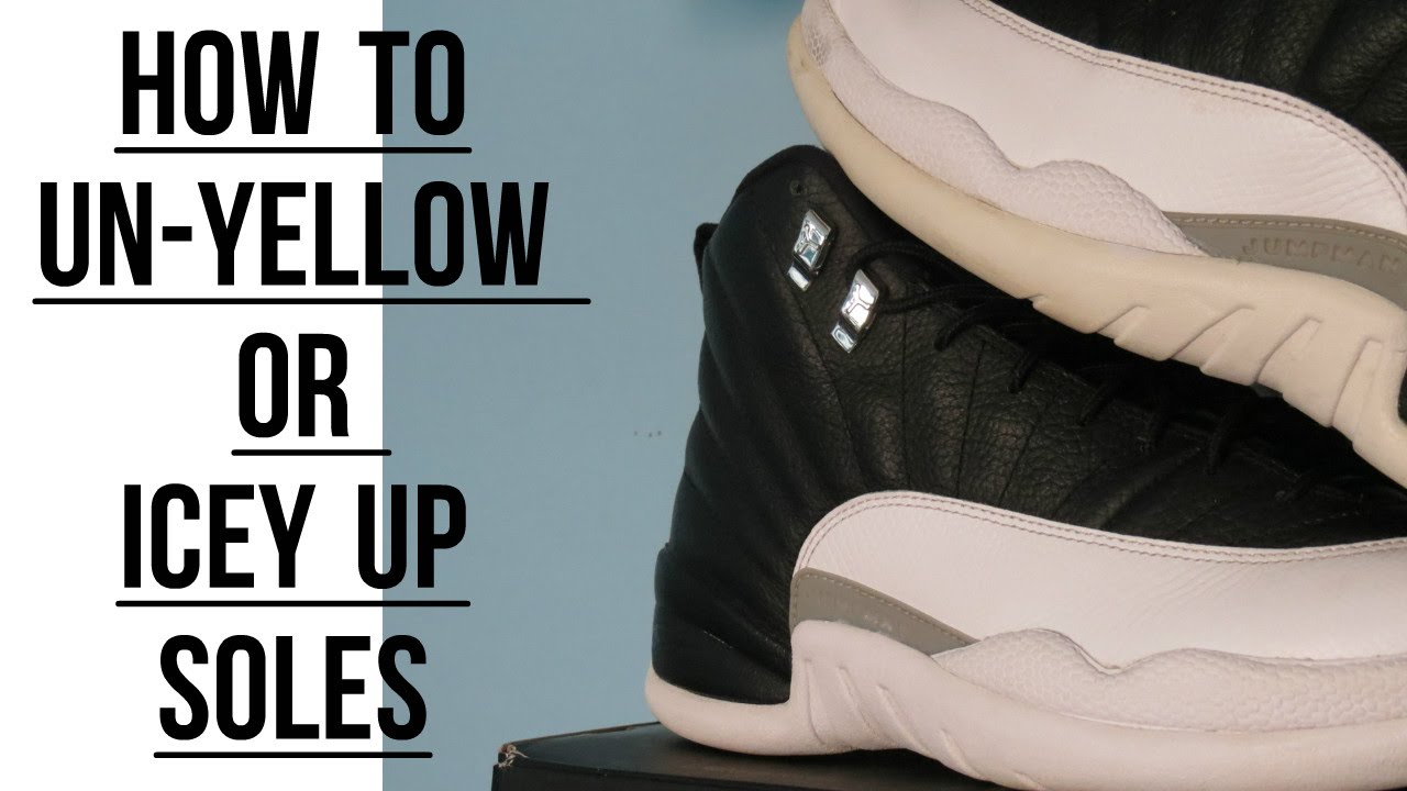 8a005c64b87d FOUND THE SOLUTION TO UN-YELLOW YOUR SOLES (ft. Playoff 12s) - YouTube