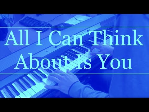 All I Can Think About Is You (Coldplay) Piano Cover