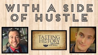 Tasting History with Max Miller - With A Side Of Hustle