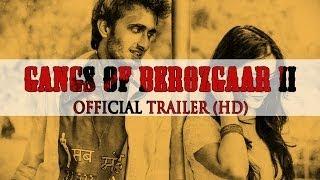 Gangs Of Berozgaar 2 -Official Trailer  (HD)