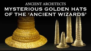 The Mysterious Golden Hats of the