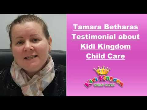 Tamara Betharas - Testimonial about Kidi Kingdom Child Care Service