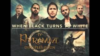 PYRAMAZE - WHEN BLACK TURNS TO WHITE (OFFICIAL AUDIO)