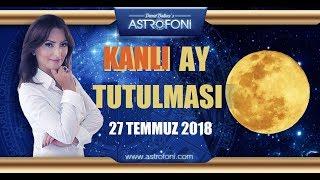 🌞 KANLI AY TUTULMASI, 27 Temmuz 2018, Kova Burcunda, Demet Baltacı.
