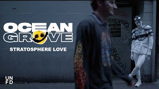 Ocean Grove - Stratosphere Love [Official Music Video]