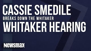 Cassie Smedile Breaks Down the Whitaker Hearing