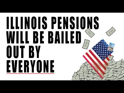 Illinois Pension Plans are BANKRUPT! Now EVERYONE Will Be Forced to Bail It Out!