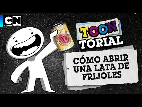 Cómo abrir una lata de frijoles | Toontorial | Cartoon Network