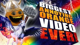 BIGGEST ANNOYING ORANGE VIDEO EVER!!!