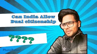 Can India allow dual citizenship? Interesting fact