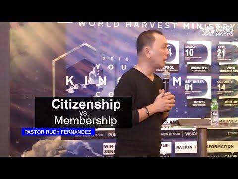 Citizenship vs. Membership by Pastor Rudy Fernandez