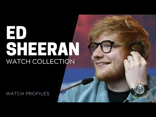 Ed Sheeran Watch Collection - Celebrity Watch Collection | SwissWatchExpo [Watch Collection]