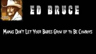 Ed Bruce - Mamas Don