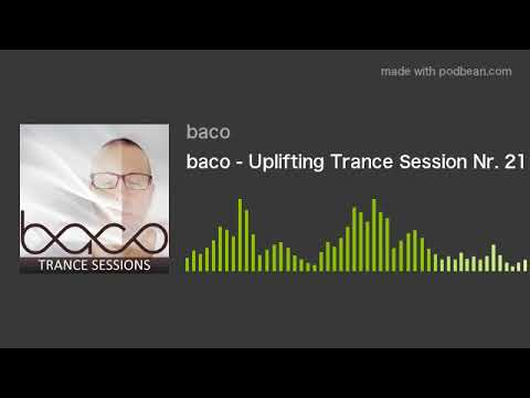 baco - Uplifting Trance Session Nr. 21