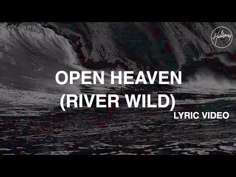 Open Heaven (River Wild) Lyric Video - Hillsong Worship