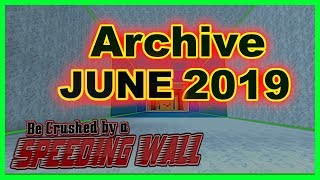 Old Codes ➤ Archive June 2019 ➤ Be Crushed by a Speeding Wall ➤ Roblox